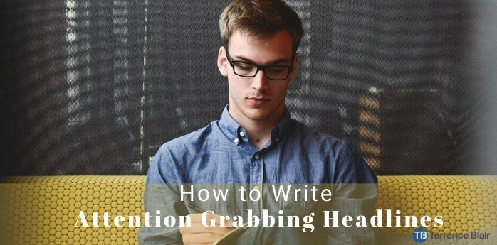 How to Write Attention Grabbing Headlines That Get Your Sales Copy Read
